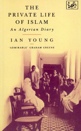 The Private Life Of Islam: An Algerian Diary (English Edition)