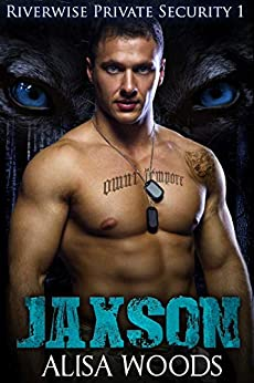 Jaxson (Riverwise Private Security 1) - Wolf Shifter Paranormal Romance by [Alisa Woods]