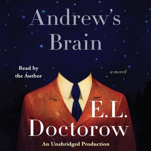 Andrew's Brain     A Novel              By:                                                                                                                                 E. L. Doctorow                               Narrated by:                                                                                                                                 E. L. Doctorow                      Length: 3 hrs and 52 mins     95 ratings     Overall 3.9