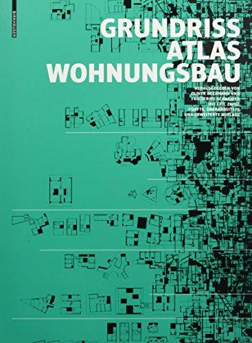 Grundrissatlas Wohnungsbau: Funfte, Uberarbeitete Und Erweiterte Auflage