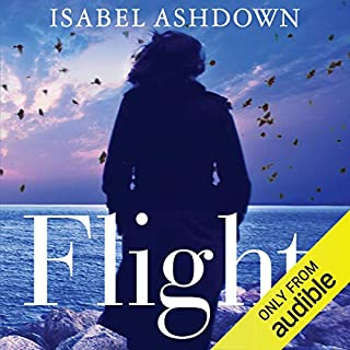 Flight                   By:                                                                                                                                 Isabel Ashdown                               Narrated by:                                                                                                                                 Lucy Price-Lewis                      Length: 8 hrs and 22 mins     10 ratings     Overall 3.9