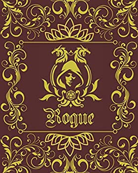 Rogue Character Journal  DnD DM Notebook With 50 Character Sheets and 100 Mixed Pages  Lined Graph Hex & Blank For Role Playing Fantasy Games .. Track 5e Gameplay Plans Spells & More