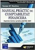 Manual Pràctic de Comptabilitat Financera: Aspectes teòrics i pràctics del PGC 2007