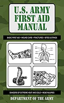 U.S. Army First Aid Manual (US Army Survival) by [Department of the Army]