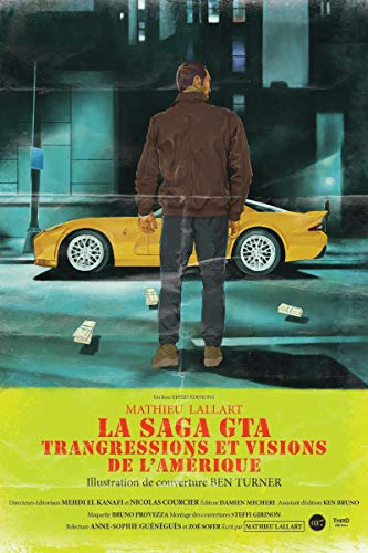 La Saga GTA: Transgressions et visions de...