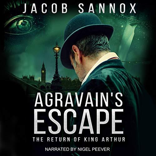 Couverture de Agravain's Escape: The Return of King Arthur