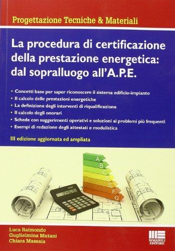 La procedura di certificazione energetica. Dal sopralluogo all'attestato