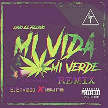 Mi Vida y Mi Verde (Remix) [feat. El Enviado & Isura]