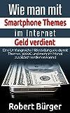 Wie man mit Smartphone Themes im Internet Geld verdienen kann: Eine umfangreiche Hilfestellung wie...