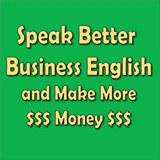 Speak Better Business English and Make More Money                   By:                                                                                                                                 Amy Gillett                           Length: 42 mins     13 ratings     Overall 3.4