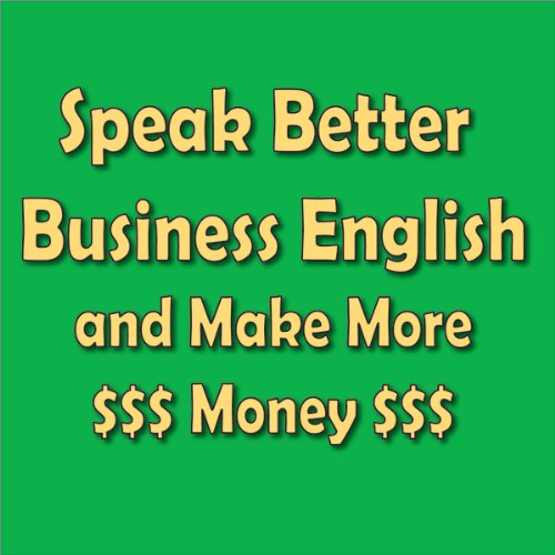 Speak Better Business English and Make More Money cover art