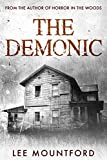 The Demonic: Book 1 in the Supernatural Horror Series