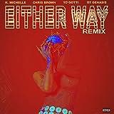 Either Way (feat. Chris Brown, Yo Gotti, O.T. Genasis) [Remix] [Explicit]