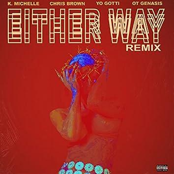 Either Way (feat. Chris Brown, Yo Gotti, O.T. Genasis) [Remix]