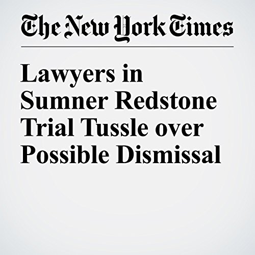 Lawyers in Sumner Redstone Trial Tussle over Possible Dismissal audiobook cover art