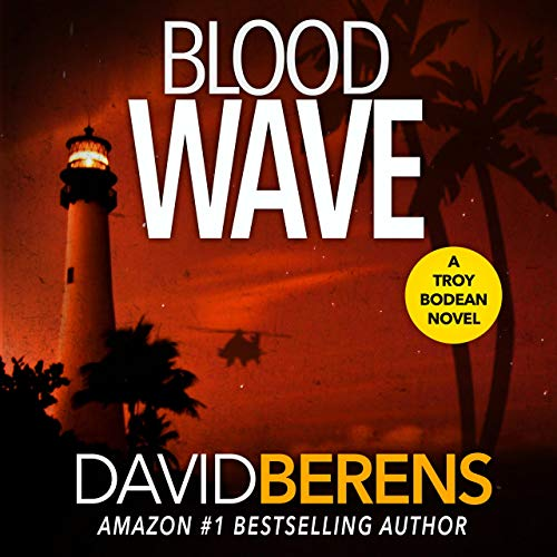 Blood Wave: A Troy Bodean Tropical Thriller, Book 3