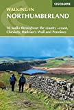 Walking in Northumberland: 36 walks throughout the national park - coast, Cheviots, Hadrian's Wall and Pennines (Cicerone Walking Guides): 36 walks ... coast, Cheviots, Hadrian's Wall and Pennines