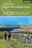 Walking in Northumberland- 36 walks ... coast, Cheviots, Hadrian's Wall and Pennines: 36 walks throughout the county - coast, Cheviots, Hadrian's Wall and Pennines