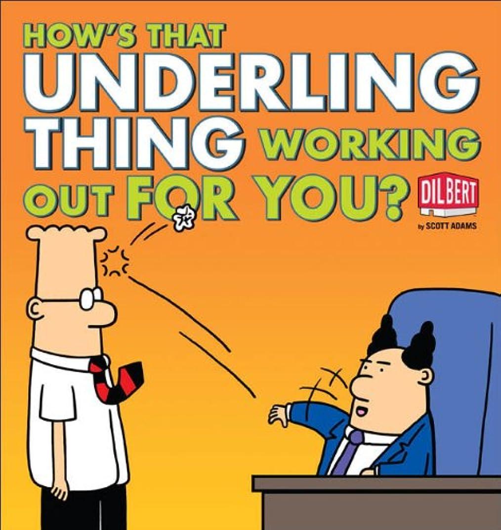 加入ビルマサーカスHow's That Underling Thing Working Out for You? (Dilbert Book 37) (English Edition)