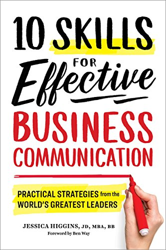 Compare Textbook Prices for 10 Skills for Effective Business Communication: Practical Strategies from the World's Greatest Leaders  ISBN 9781641520980 by Higgins JD  MBA  BB, Jessica,Way, Ben