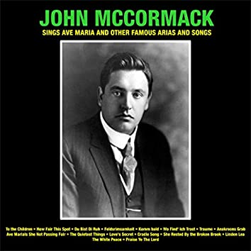 John McCormack Sings Ave Maria  And Other Famous Arias And Songs
