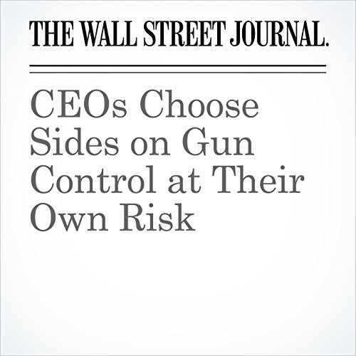 CEOs Choose Sides on Gun Control at Their Own Risk copertina