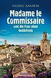 Madame le Commissaire und die Frau ohne Gedächtnis von Pierre Martin