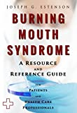 Burning Mouth Syndrome - A Reference Guide (BONUS DOWNLOADS) (The Hill Resource and Reference Guide Book 85)