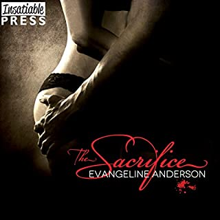 The Sacrifice                   By:                                                                                                                                 Evangeline Anderson                               Narrated by:                                                                                                                                 Mackenzie Cartwright                      Length: 9 hrs and 54 mins     24 ratings     Overall 4.5