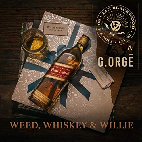 Weed, Whiskey and Willie (feat. G.orgē)