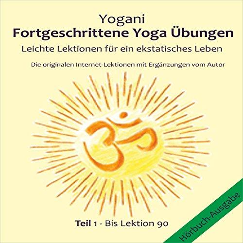 Leichte Lektionen für ein ekstatisches Leben (Fortgeschrittene Yoga Übungen 1) Titelbild