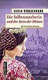 Die Salbenmacherin und der Stein der Weisen: Historischer Roman (Historische Romane im GMEINER-Verlag)