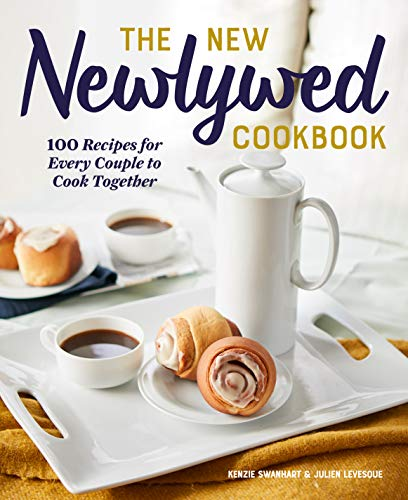 The New Newlywed Cookbook: 100 Recipes for Every Couple to Cook Together