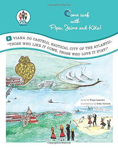 Viana do Castelo, Nautical City of the Atlantic: 'Those who like it come, those who love it stay'! (Come Surf with Pipa, Jaime and Kika) [Idioma Inglés]