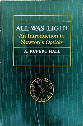 All Was Light: An Introduction to Newton's Opticks