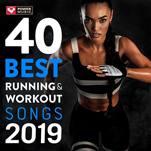 40 Best Running and Workout Songs 2019 (Unmixed Workout Music for Fitness & Workout Ideal for Running and Jogging 98-150 BPM)