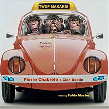 Twop Makakri (feat. Pablo Master)