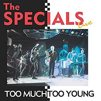 Too Much Too Young (Live)