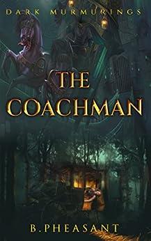 The Coachman (Dark Murmurings Book 1) by [Bianca Pheasant]