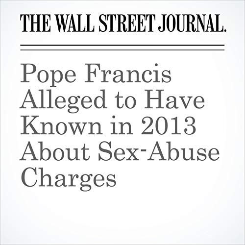 Pope Francis Alleged to Have Known in 2013 About Sex-Abuse Charges copertina