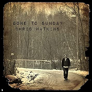 Gone to Sunday