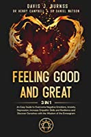 Feeling Good and Great: 3 in 1 - An Easy Guide to Overcome Negative Emotions, Anxiety, Depression, Increase Empathic Skills and Resilience and Discover Ourselves with the Wisdom of the Enneagram