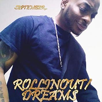 Rollinout/Dreams