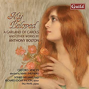 Bolton: A Garland of Carols - Cycle of 5 Songs Black Sea - Impromptu, My Beloved
