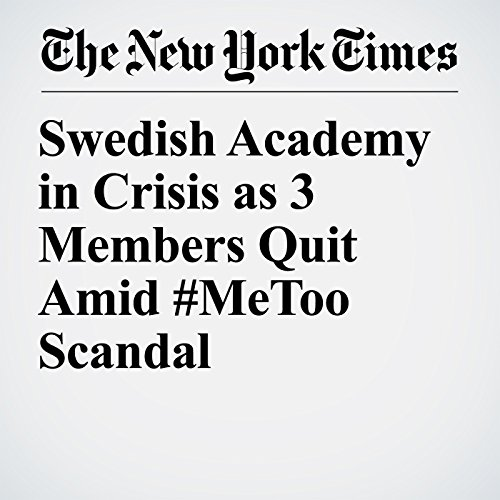 Swedish Academy in Crisis as 3 Members Quit Amid #MeToo Scandal copertina