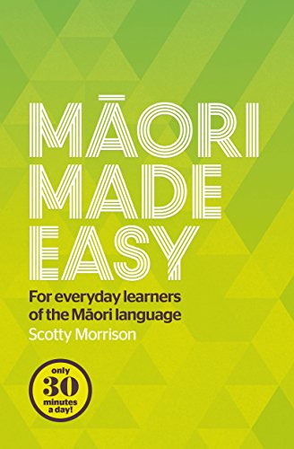 Compare Textbook Prices for Maori Made Easy: For Everyday Learners of the Maori Language None Edition ISBN 9780143570912 by Morrison, Scotty