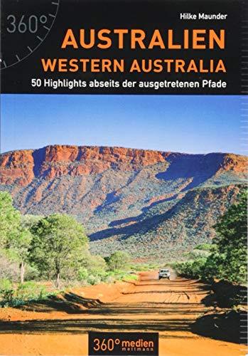 Australien - Western Australia: 50 Highlights abseits der ausgetretenen Pfade
