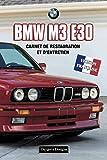 BMW M3 E30: CARNET DE RESTAURATION ET D'ENTRETIEN
