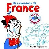 Mes ChanSons de France VOL.1 - 6 ChanSons, 6 Images, 6 Puces (Livre Sonore)
