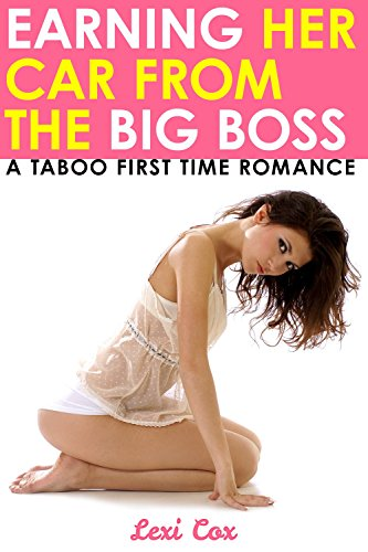 Earning Her Car from the Big Boss: A Taboo Alpha Male First Time Romance